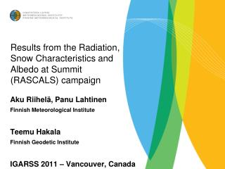 Results from  the  Radiation ,  Snow Characteristics  and  Albedo  at  Summit  (RASCALS)  campaign