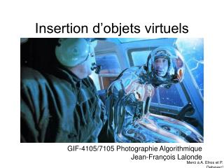 Insertion d'objets virtuels
