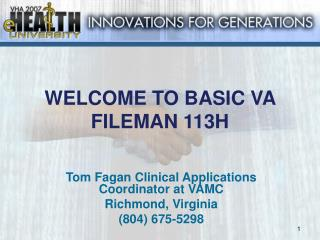 WELCOME TO BASIC VA FILEMAN 113H