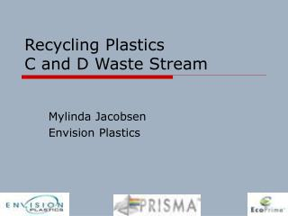 Recycling Plastics C and D Waste Stream