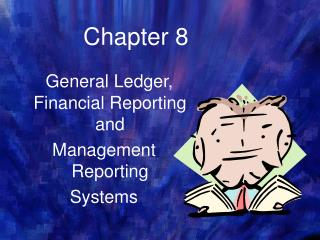 General Ledger, Financial Reporting  and  Management Reporting  Systems