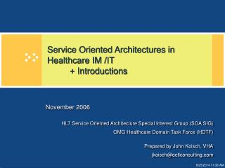 Service Oriented Architectures in Healthcare IM /IT	 	+ Introductions