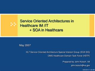 Service Oriented Architectures in Healthcare IM /IT	 	+ SOA in Healthcare