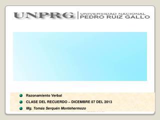 Razonamiento Verbal     CLASE DEL RECUERDO – DICEMBRE 07 DEL 2013