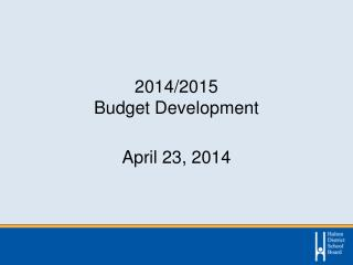 2014/2015  Budget Development April 23, 2014