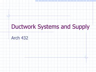 Ductwork Systems and Supply