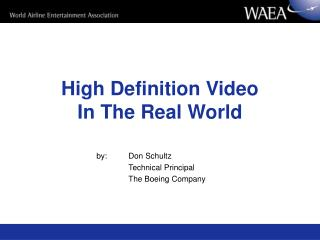 High Definition Video In The Real World