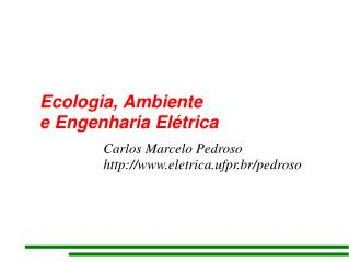 Ecologia, Ambiente    e Engenharia Elétrica