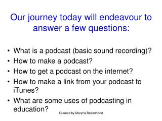 Our journey today will endeavour to answer a few questions: