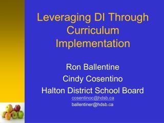 Leveraging DI Through  Curriculum Implementation