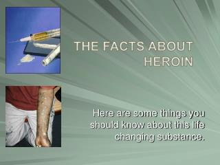 The Facts About Heroin