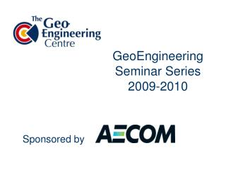 GeoEngineering Seminar Series 2009-2010