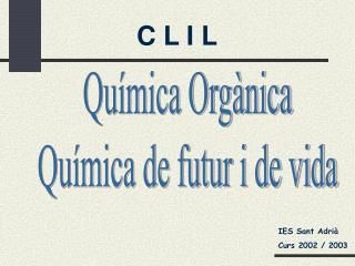 Química Orgànica Química de futur i de vida