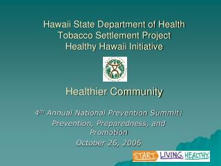 4 th  Annual National Prevention Summit:   Prevention, Preparedness, and Promotion