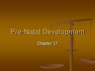 Pre-Natal Development