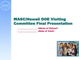 WASC/Hawaii DOE Visiting Committee Final Presentation