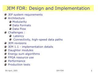 JEM FDR: Design and Implementation