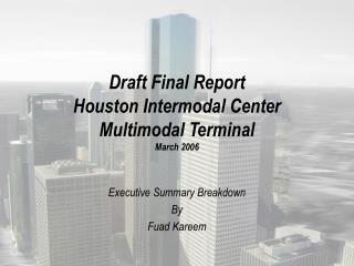 Draft Final Report Houston Intermodal Center Multimodal Terminal March 2006