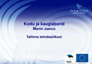 Kodu ja kauglaborid M artin Jaanus Tallinna tehnikaülikool