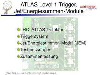 ATLAS Level 1 Trigger, Jet/Energiesummen-Module