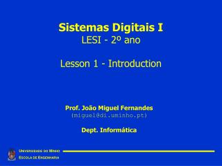 Sistemas Digitais I LESI - 2� ano Lesson 1 - Introduction