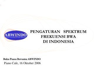 PENGATURAN   SPEKTRUM FREKUENSI BWA  DI INDONESIA