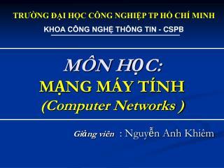 MÔN HỌC: MẠNG MÁY TÍNH (Computer Networks )