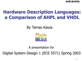 Hardware Description Languages: a Comparison of AHPL and VHDL