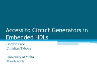 Access to Circuit Generators in Embedded HDLs