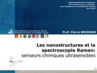 Les nanostructures et la spectroscopie Raman: senseurs chimiques ultrasensibles