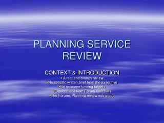 PLANNING SERVICE REVIEW