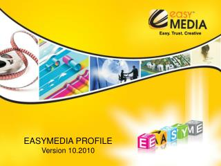 EASYMEDIA PROFILE  Version 10.2010