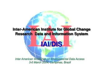Inter-American Institute for Global Change Research  Data and Information System IAI/DIS