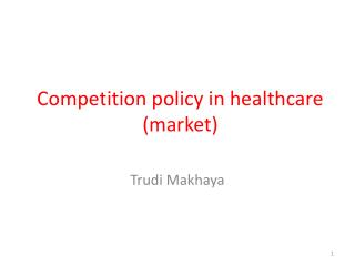 Competition policy in healthcare (market)