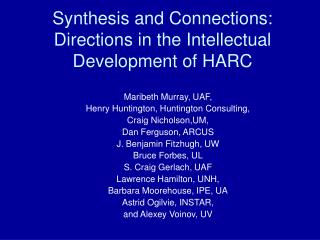 Synthesis and Connections: Directions in the Intellectual Development of HARC