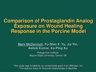 Comparison of Prostaglandin Analog Exposure on Wound Healing Response in the Porcine Model