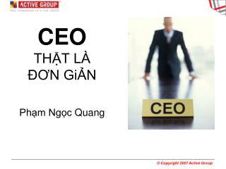 CEO THẬT  LÀ ĐƠN  GiẢN