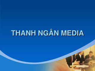 THANH NGÂN MEDIA
