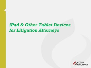 iPad & Other Tablet Devices                                          for Litigation Attorneys