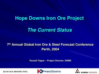 Hope Downs Iron Ore Project The Current Status