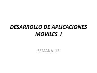 DESARROLLO DE APLICACIONES MOVILES  I