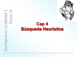 Cap 4  B�squeda Heur�stica