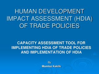 HUMAN DEVELOPMENT IMPACT ASSESSMENT (HDIA)  OF TRADE POLICIES