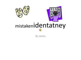 mistaken identatney