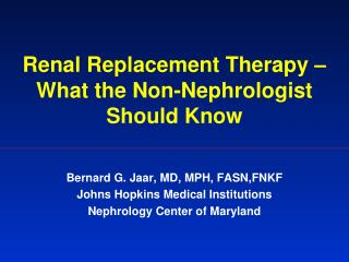Renal Replacement Therapy – What the Non-Nephrologist Should Know