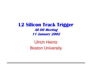 L2 Silicon Track Trigger All D0 Meeting 11 January 2002