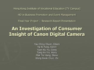 Yau Ching Chuen , Edwin  Yip  Ki  Fung, Kelvin  Yuen  Kiu  Yu, Corey Tang Ho Yin, Horry