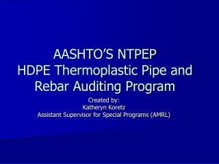 AASHTO'S NTPEP HDPE Thermoplastic Pipe and Rebar Auditing Program
