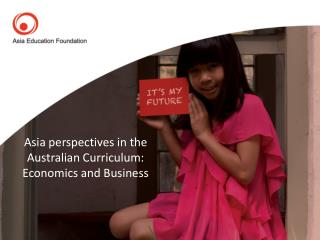 Asia perspectives in the Australian Curriculum: Economics and Business