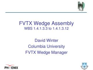 FVTX Wedge Assembly WBS 1.4.1.3.3 to 1.4.1.3.12